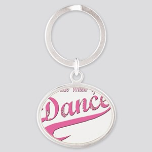 why walk when you can dance Oval Keychain