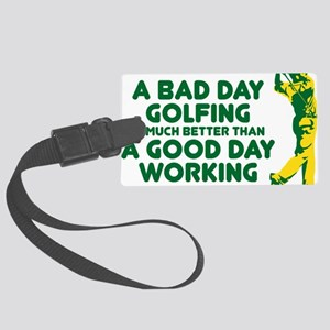 A Bad Day Golfing Large Luggage Tag