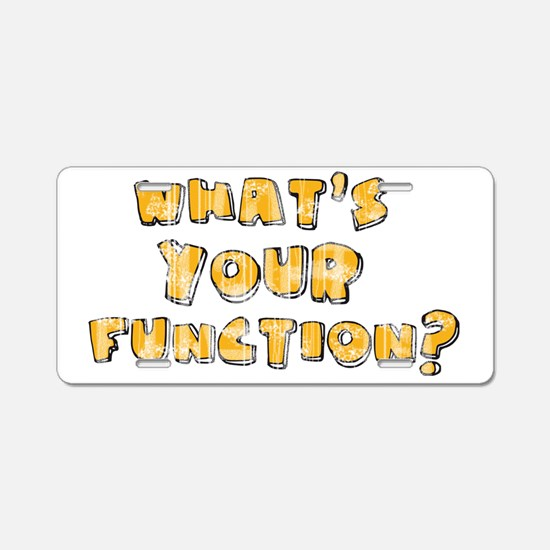 Whats Your Function Aluminum License Plate