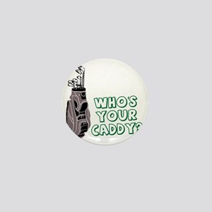 Who's Your Caddy Mini Button