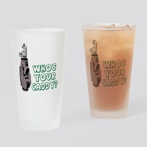 Who's Your Caddy Drinking Glass