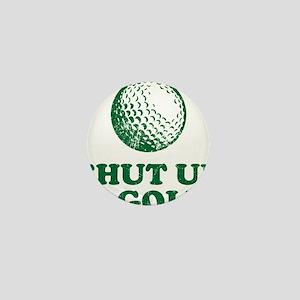 Shut Up And Golf Mini Button