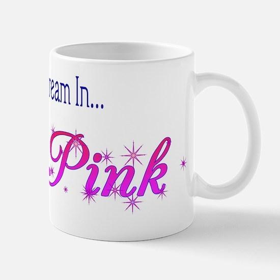 2-Dream In Pink Mug