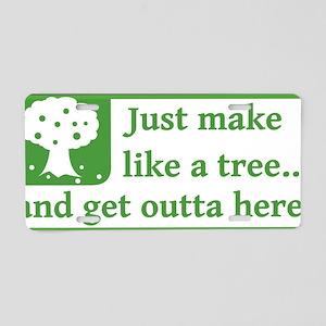 Make Like a Tree Aluminum License Plate