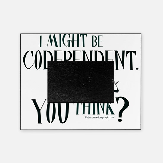 10x10apparel_codependent Picture Frame