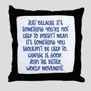 Change Is Good Throw Pillow