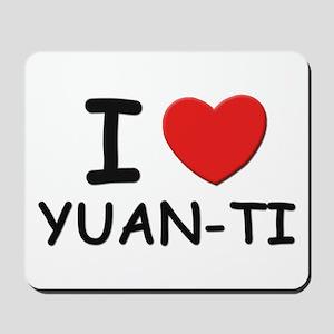 I love yuan-ti Mousepad