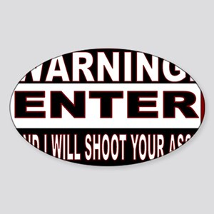 You will be shot Sticker (Oval)