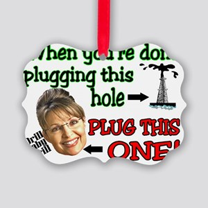 plug her hole Picture Ornament