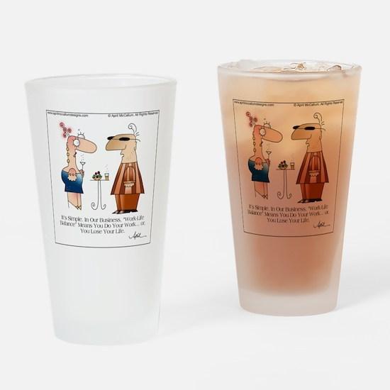 WORK LIFE BALANCE by April McCallum Drinking Glass