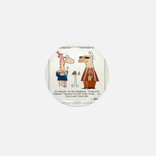 WORK LIFE BALANCE by April McCallum Mini Button