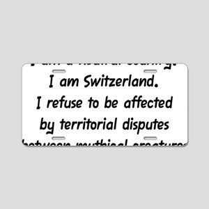 I Am a Neutral Country Aluminum License Plate