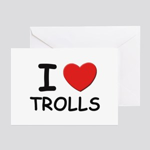 I love trolls Greeting Cards (Pk of 10)