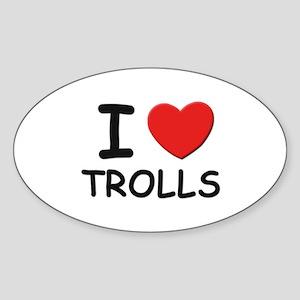 I love trolls Oval Sticker
