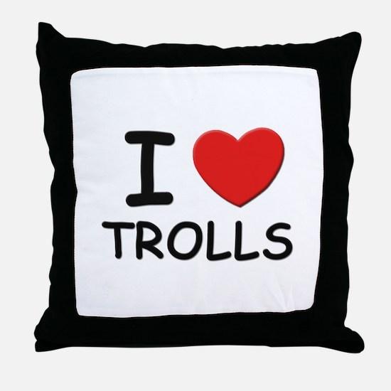 I love trolls Throw Pillow