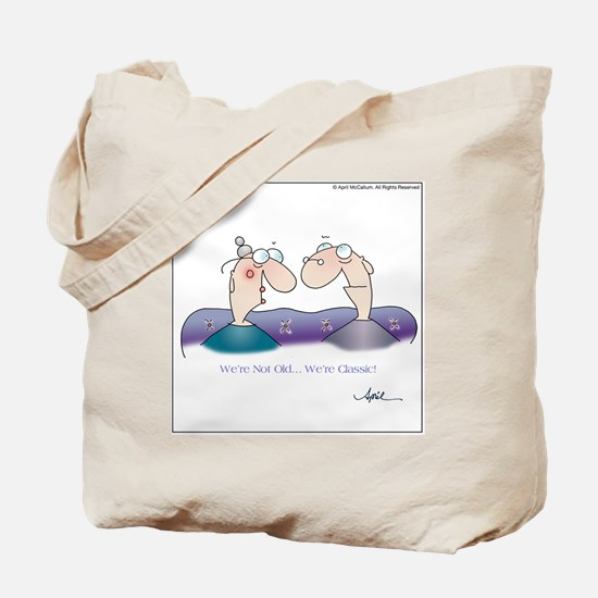 WERE NOT OLD... by April McCallum Tote Bag