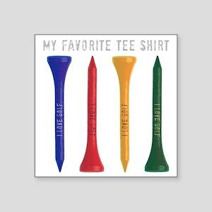"My Favorite tee Shirt Square Sticker 3"" x 3"""