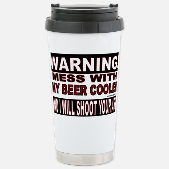 WARNING MESS WITH MY BEER COOLE Stainless Steel Tr