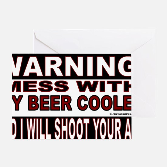 WARNING MESS WITH MY BEER COOLER.gif Greeting Card