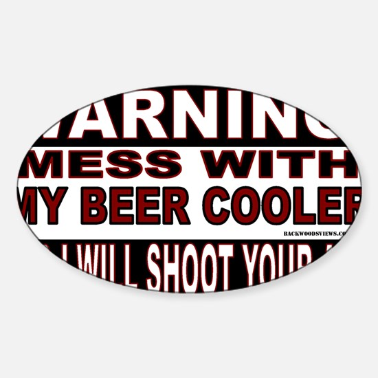 WARNING MESS WITH MY BEER COOLER.gi Sticker (Oval)