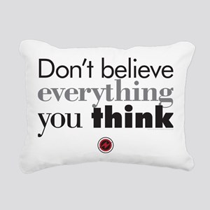 dont believe everthing y Rectangular Canvas Pillow