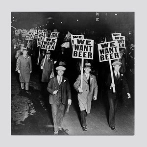 We Want Beer! Prohibition Protest, 19 Tile Coaster