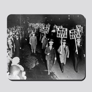 We Want Beer! Prohibition Protest, 1931 Mousepad