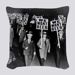 We Want Beer! Prohibition Prot Woven Throw Pillow