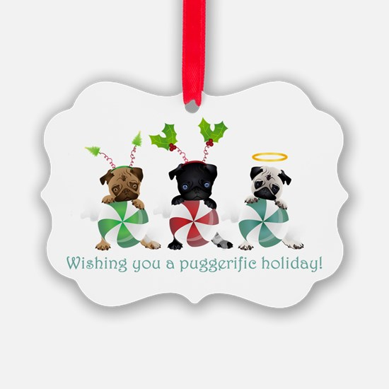 Have A Puggerific Holiday Ornament