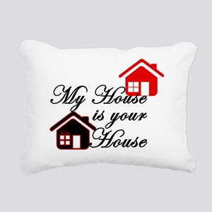 My house is your house o Rectangular Canvas Pillow