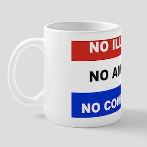 NO ILLEGALS NO AMNESTY NO COMPROMISE BU Mug