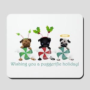 Have A Puggerific Holiday Mousepad