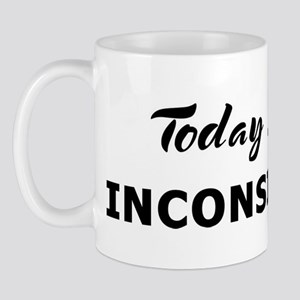 Today I feel inconsiderate Mug