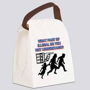 WHAT PART OF ILLEGAL DO YOU NOT U Canvas Lunch Bag