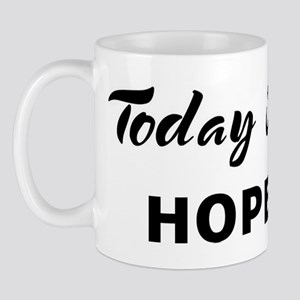 Today I feel hopeful Mug