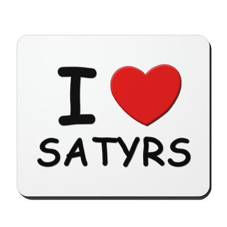 I love satyrs Mousepad