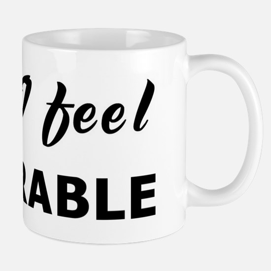 Today I feel honorable Mug