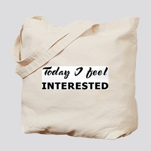 Today I feel interested Tote Bag