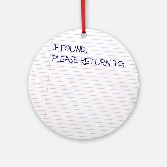 if found sr Round Ornament