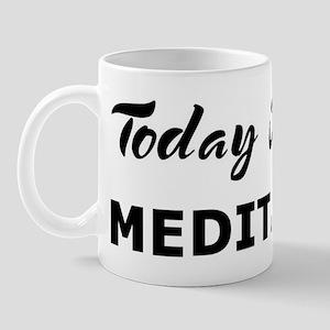 Today I feel meditative Mug