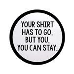 Your Shirt Has To Go. You Can Stay 3.5