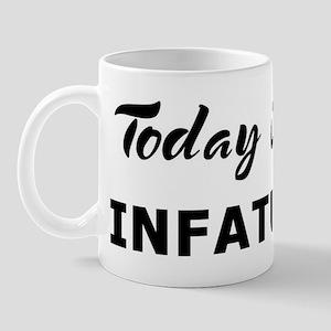 Today I feel infatuated Mug