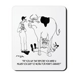 Milker Used to Work at A Garage Mousepad