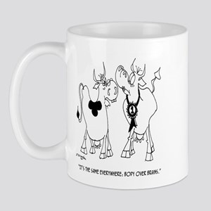 Body Over Brains In Cows Mug