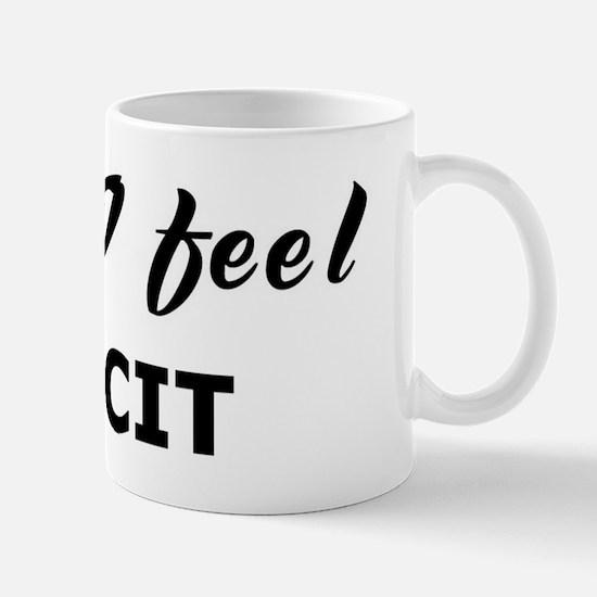 Today I feel illicit Mug