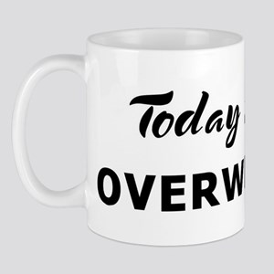 Today I feel overwhelmed Mug