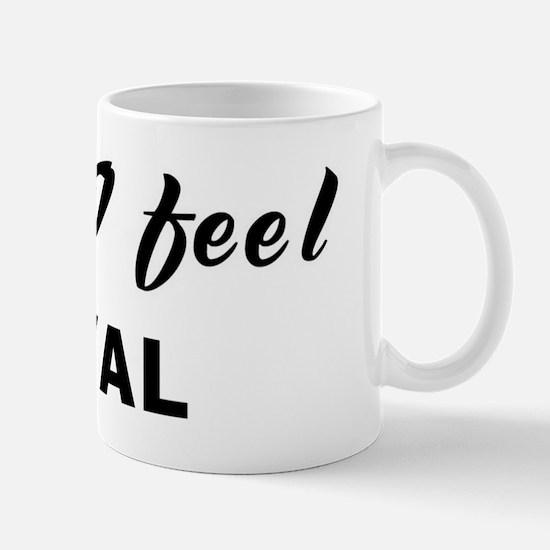Today I feel loyal Mug
