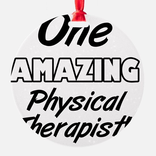 One Amazing Physical Therapist Ornament