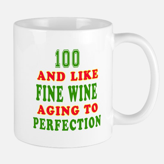 Funny 100 And Like Fine Wine Birthday Mug
