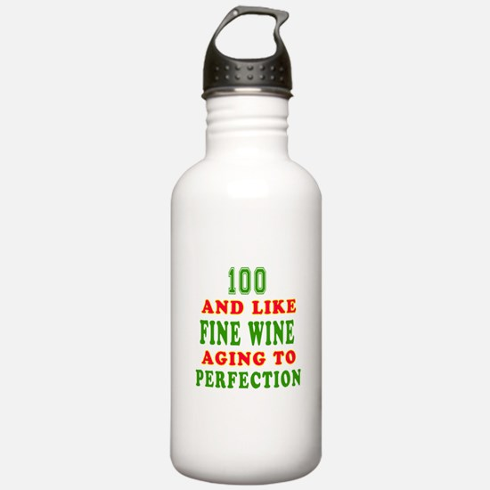 Funny 100 And Like Fine Wine Birthday Water Bottle